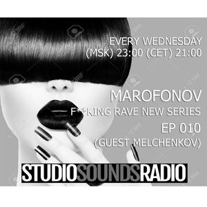 F**KING RAVE NEW SERIES 010 (GUEST MIX MELCHENKOV LIVE 21/12/16)