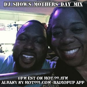 DJ ShOw's Mother's Day Mix on the Heat Wave on Hot 99.1fm Albany NY (5/7/15)