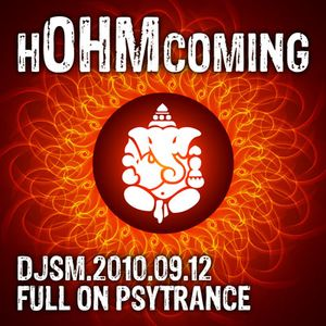 The hOHMcoming Mix - Psychedelic Trance