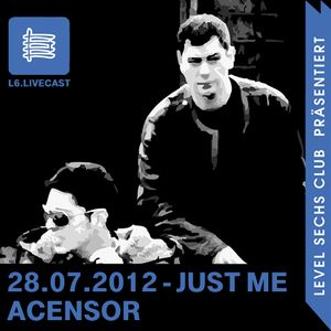 28.07.12 Just Me - Techno Edition - Acensor
