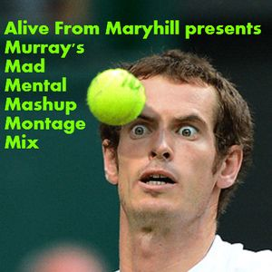 Murray's Mad Mental Mashup Montage Mix