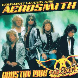 Aerosmith - February 15th 1988 at The Summit in Houston, Texas during the Permanent Vacation Tour