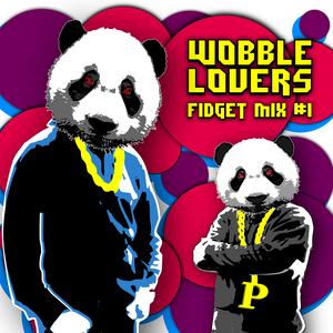 WOBBLE LOVERS - FIDGET MIX #1