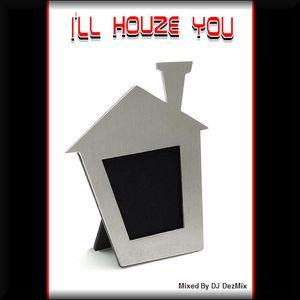 DJ DezMix :: I'll Houze You