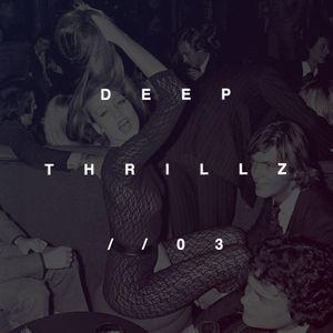 DEEP THRILLZ // 03