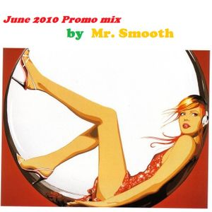 Mr. Smooth Promo mix June 2010 (Part 1)