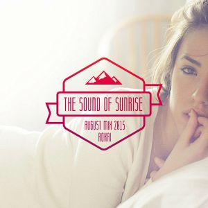The Sound Of Sunrise (August Mix 2015 by ROKAI)
