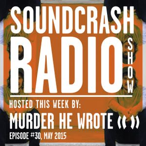 Soundcrash Radio Show - Episode 30 - May 2015 - Murder He Wrote