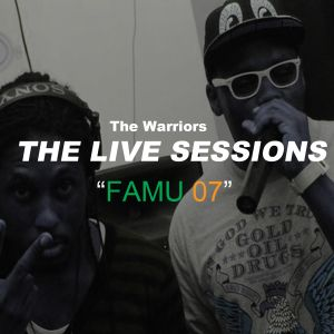 """The Warriors: The Live Sessions """"FAMU 07"""""""