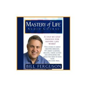 Change Your Life by Healing Your Past with Bill Ferguson! (Featured on Oprah)