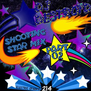 Electric Sparks 214 Mixed By DJ DestroyD (Shooting Star Mix Part 02)