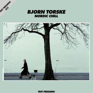 Test Pressing 015 / Bjorn Torske / Nordic Chill