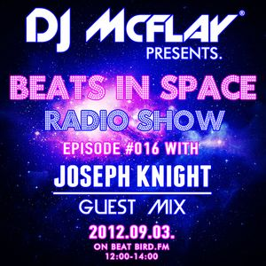 DJ Mcflay® - Beats In Space Radio Show Episode 16 with Joseph Knight Guest Mix