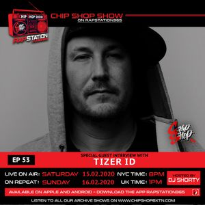 Ep 53 ft. Tizer ID The Chip Shop Show on Rapstation365