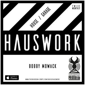 Hauswork (December 2016 - Part 1) - Hosted by Bobby Mowack