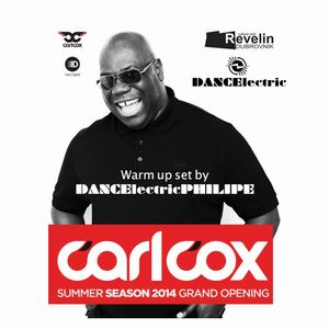#006CCR / Night with Carl Cox@Culture Club Revelin / DANCElectricPHILIPE / warm up set