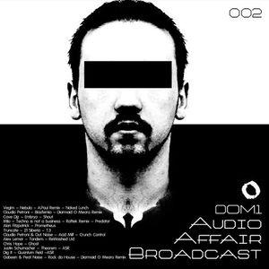 Audio Affair Broadcast 002 - DOM1