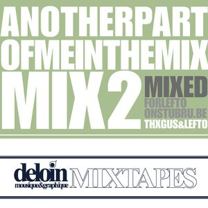 Dj.Deloin //4// Lefto // Another part of me mixed in the mix VOL.2