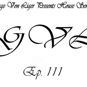 George Von Liger Presents House Sensations Ep. 111