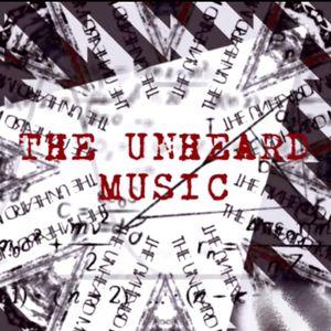 +The Unheard Music+ 5/17/16