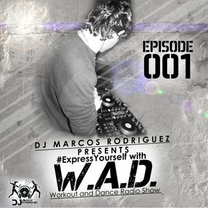 DjMarcos Rodríguez Presents - #ExpressYourself with W.A.D (Workout and Dance) Radio Show