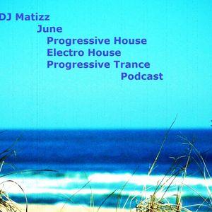 DJ Matizz - June Progressive House Podcast