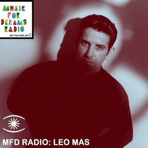 Leo Mas - Special Guest Mix for Music For Dreams Radio - May 2017