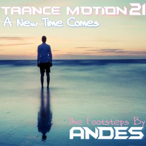 DJ ANDES - Trance Motion 21: A New Time Comes