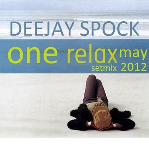 DeeJay Spock - One Relax Setmix (May 2012)