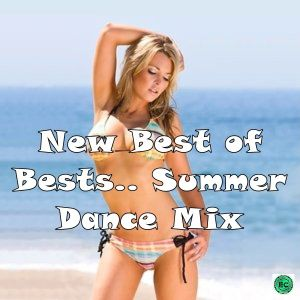 New Best of Bests Summer Dance Mix By Eric Clapman