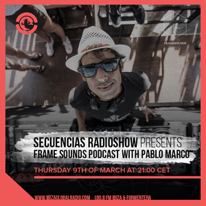 Ibiza Global Radio FrameSounds Podcast Series. Episode 1 - Pablo Marco