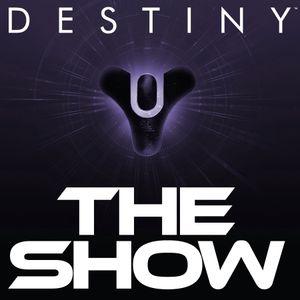 #90 Challenge Of The Elders | Destiny The Show