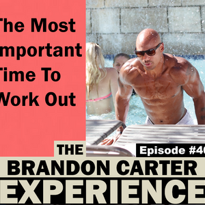 Episode #40: The Most Important Time To Work Out