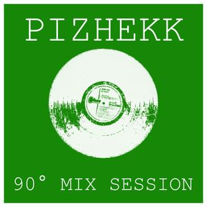 Pizhekk - 90° Mix Session (AUG 2013)