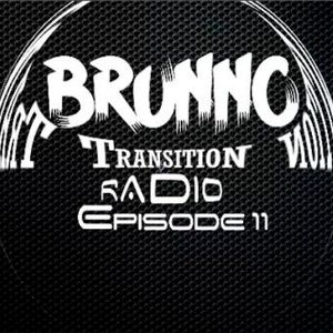 Brunno Transition Radio Episode 11