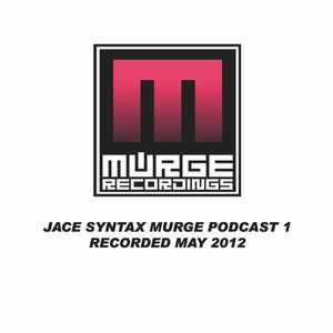 Jace Syntax. Murge Recordings Podcast part 1.