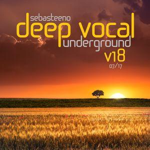 DEEP VOCAL UNDERGROUND Volume EIGHTEEN - July 2017