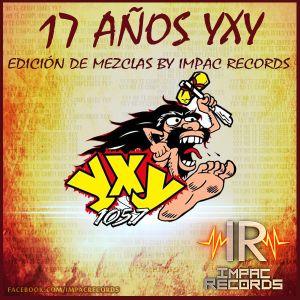 17 Aniversario YXY - Cumbia Mix By Dj Rivera