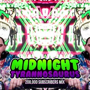 MIDNIGHT TYRANNOSAURUS • 200,000 SUBSCRIBERS MIX