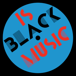 Is Black Music? - 31st May 2017