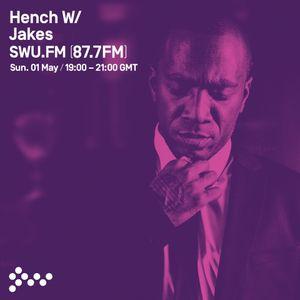 SWU FM - HENCH w/ Jakes - May 01