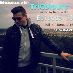 TriColours mixed by Neptun 505 Episode 013 (@Houseradio 20-06-2016)