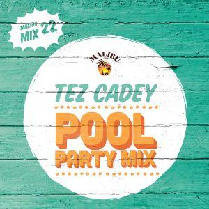 Play 22: Tez Cadey's Pool Party Mix
