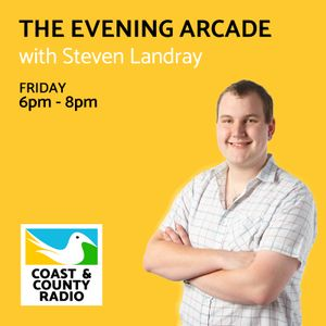 The Evening Arcade with Steven Landray - Broadcast 13/01/17