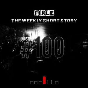 Firle - The weekly short story #100 (part 1)