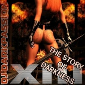 DJ Darkpassion The Story Of Darkness Part XIII