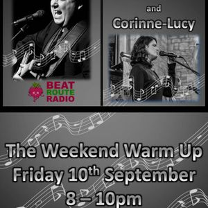 10 09 2021 The Weekend Warm Up with Special guests Woolford Scott and Corinne-Lucy