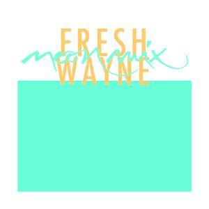 Neon Mix #22: Fresh Wayne