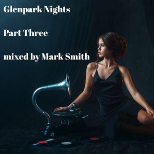 Glenpark Nights Part Three