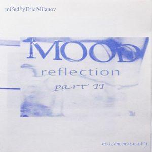 Mood Reflection Part II mixed by Eric Milanov